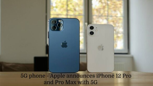 5G phone - Apple announces iPhone 12 Pro and Pro Max with 5G