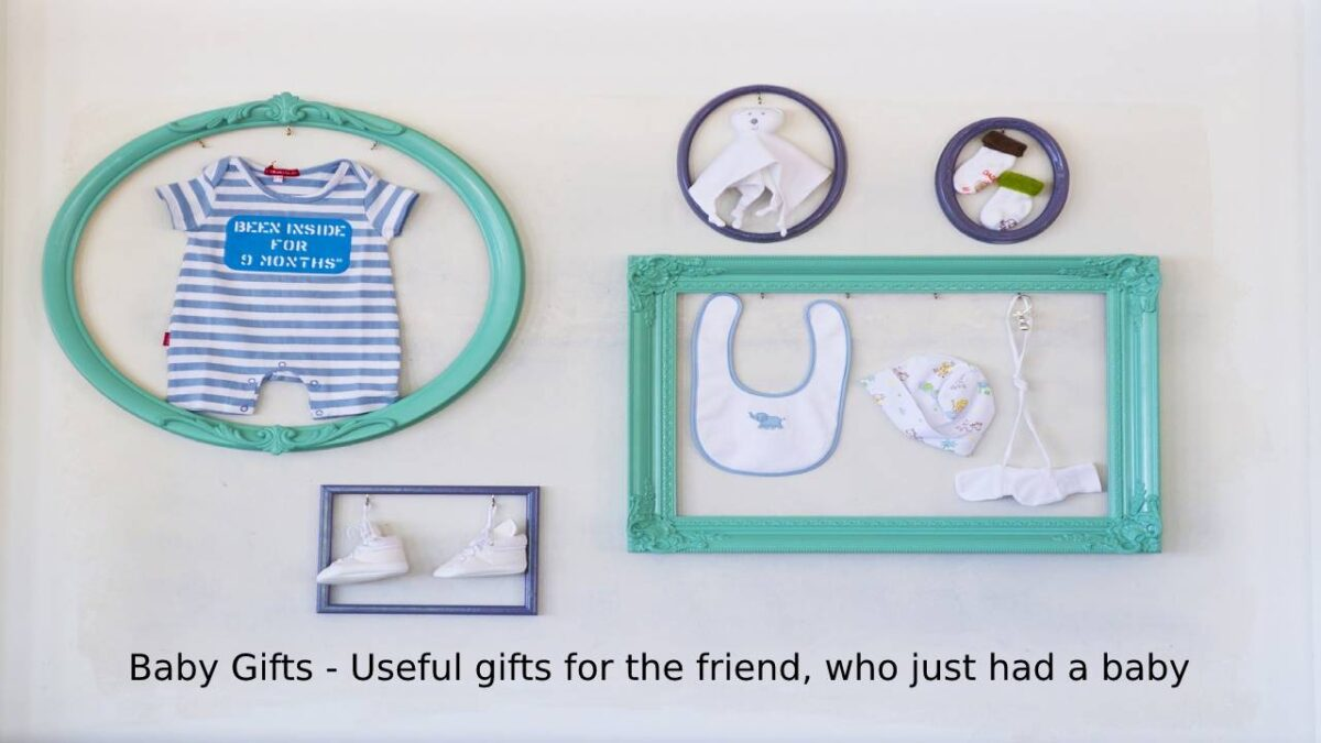 Baby Gifts – Useful gifts for the friend, who just had a baby