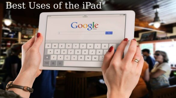 Best Uses of the iPad