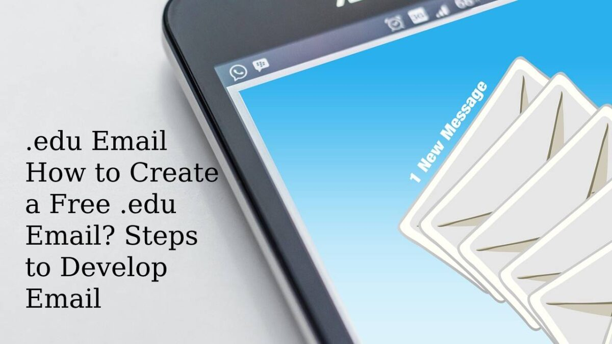 .edu Email – How to Create a Free .edu Email? Steps to Develop Email