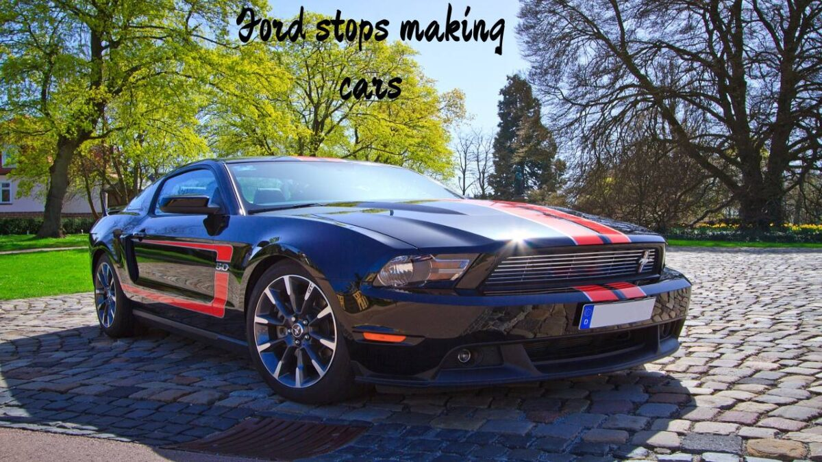 Ford stops making cars – When will Ford stop making most-of its cars?