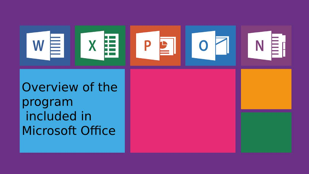 Overview of the programs included in Microsoft Office