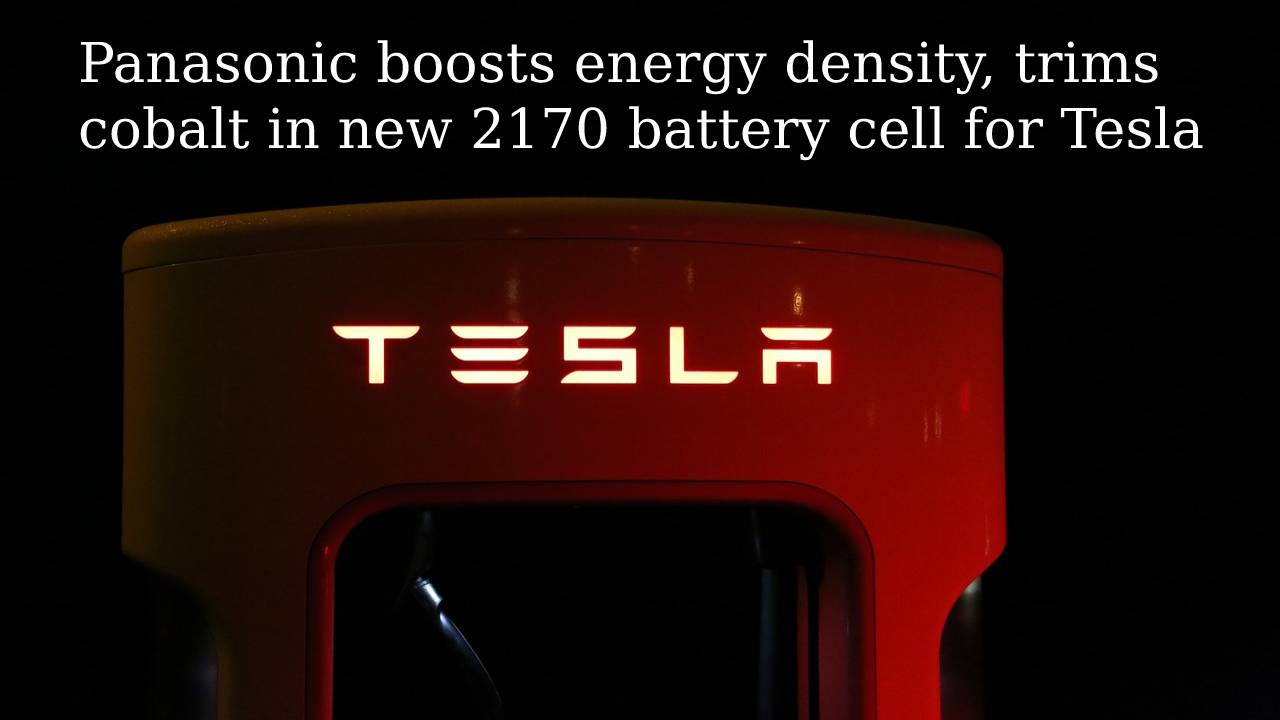 Panasonic boosts energy density, trims cobalt in new 2170 battery cell for Tesla