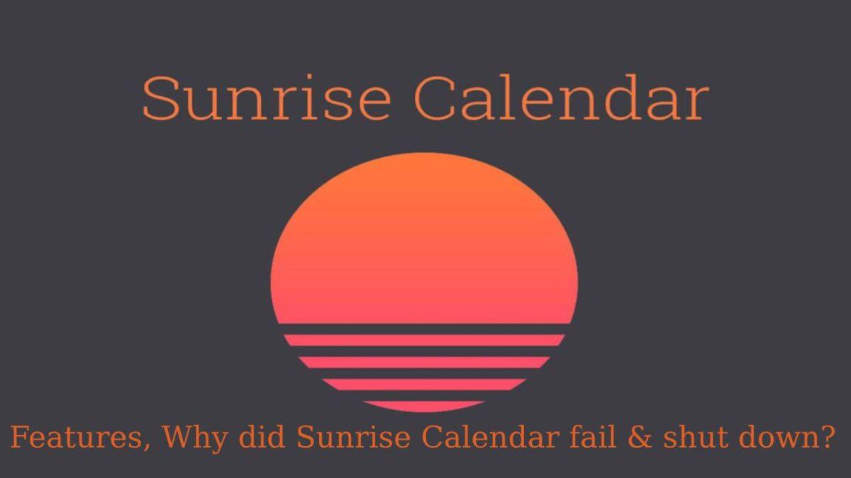 Sunrise Calendar – Features, Why did Sunrise Calendar fail and shut down?
