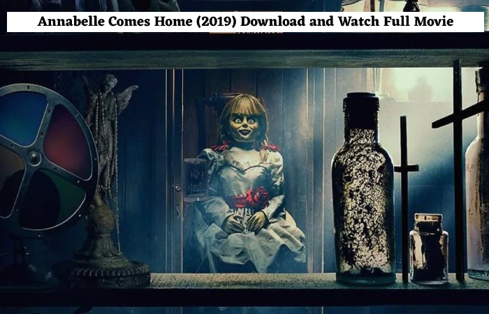Annabelle Comes Home (2019) Download and Watch Full Movie TORRENT