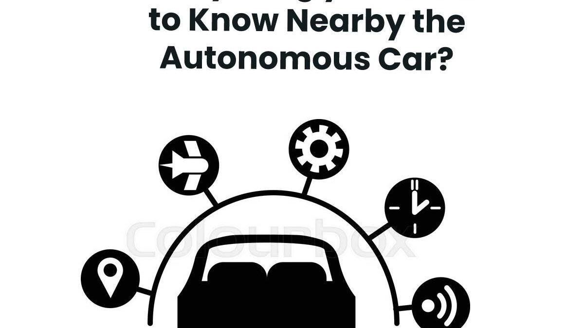 Everything you Need to Know Nearby the Autonomous Car?