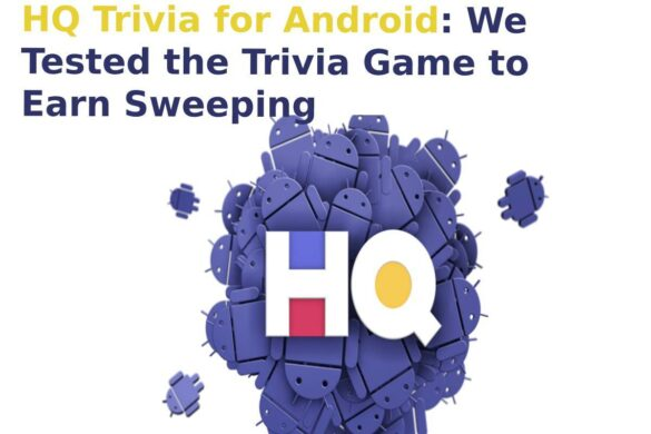 HQ Trivia for Android: We Tested the Trivia Game to Earn Sweeping
