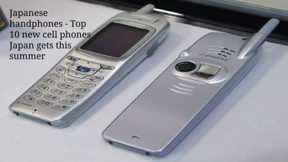 Japanese handphones - Top 10 new cell phones Japan gets this summer