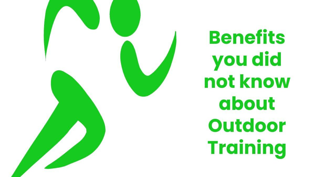 Benefits you did not know about Outdoor Training