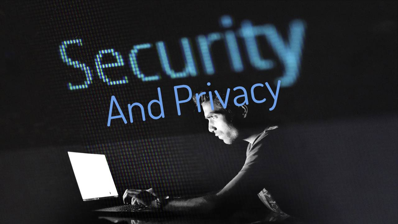 Summary of Security and Privacy