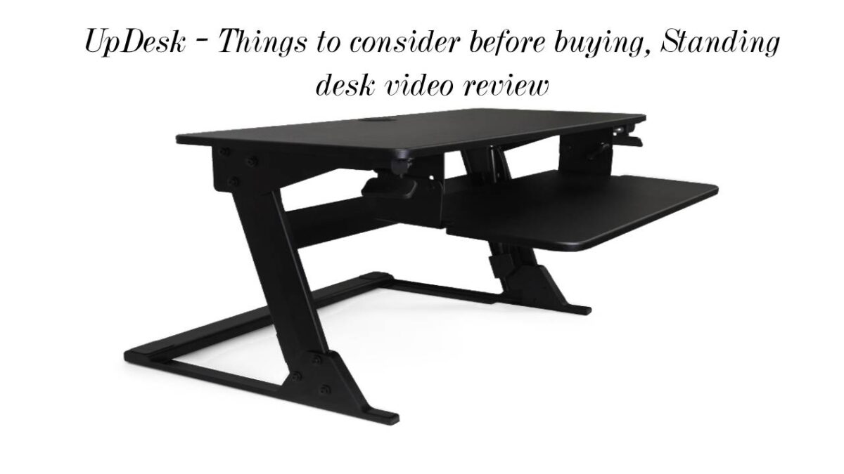UpDesk – Things to consider before buying, Standing desk video review