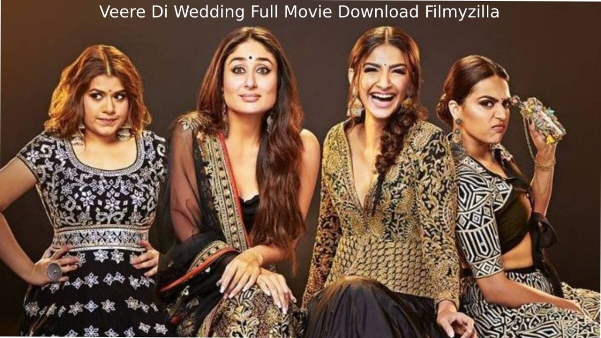Veere Di Wedding Full Movie Download Filmyzilla – (2018) Watch and Download Free