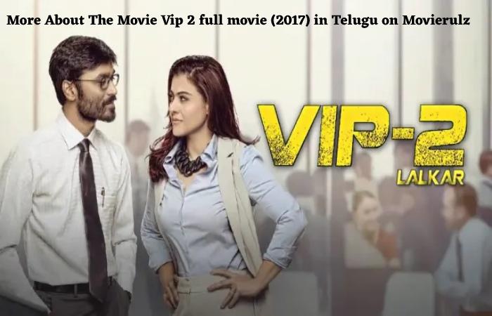 Vip 2 full movie (2017) in Telugu on Movierulz