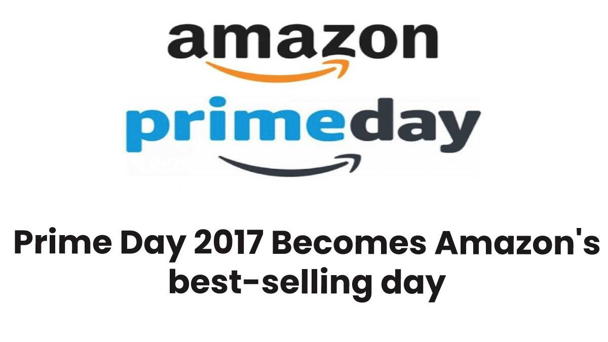 Prime Day 2017 Becomes Amazon's best-selling day