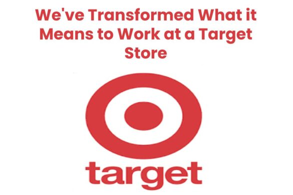 We've Transformed What it Means to Work at a Target Store
