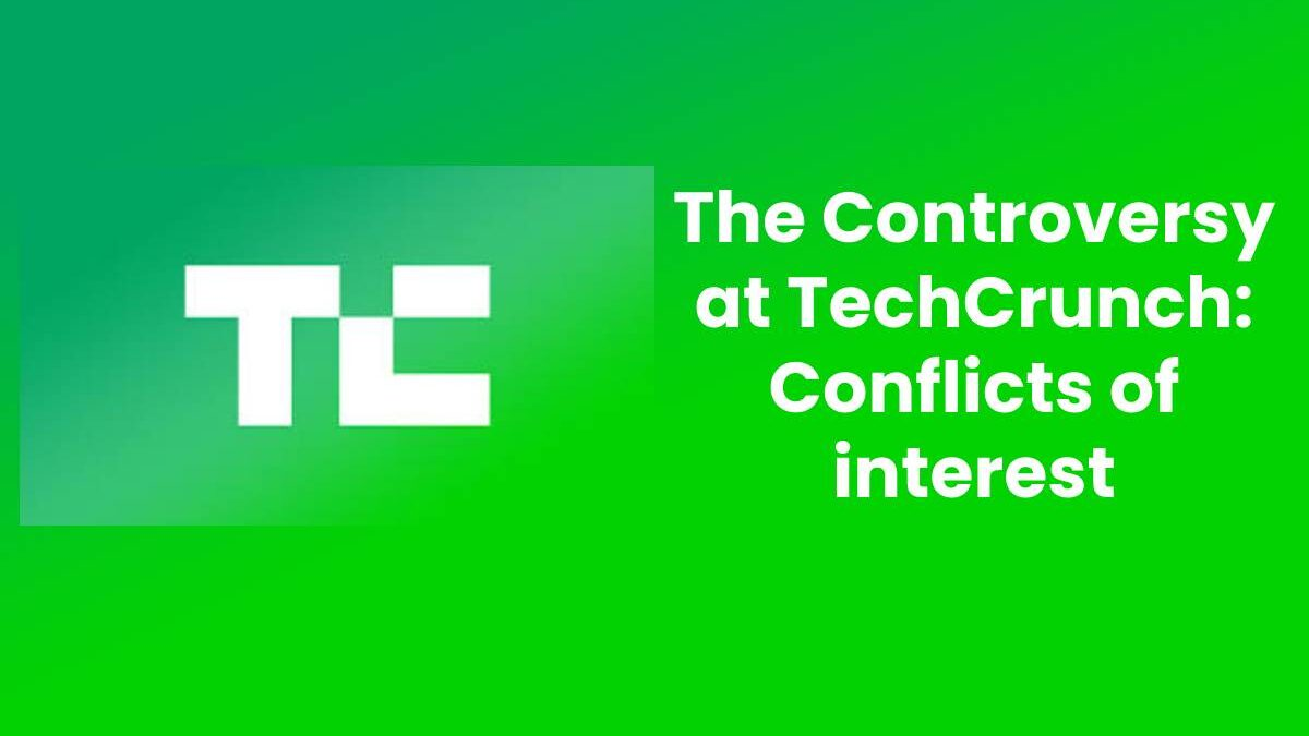 The Controversy at TechCrunch: Conflicts of interest