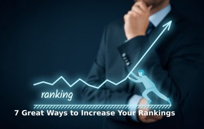 7 great ways to increase your rankings