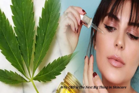 Why CBD is The Next Big Thing in Skincare